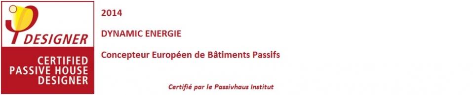 DYNAMIC ENERGIE : Certifié Concepteur Européen de Bâtiments Passifs